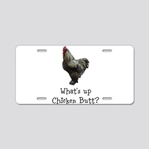 Whats Up Chicken Butt Aluminum License Plate